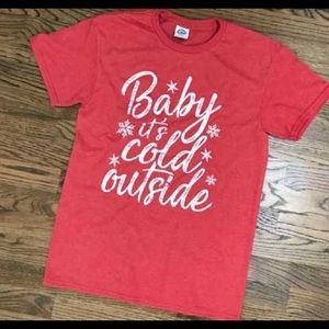 NWOT Baby It's Cold Outside Tee